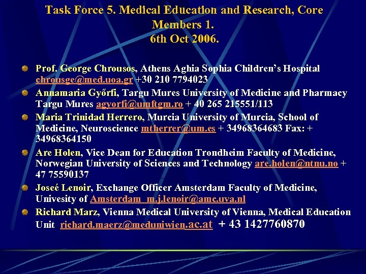 Task Force 5. Medical Education and Research, Core Members 1. 6 th Oct