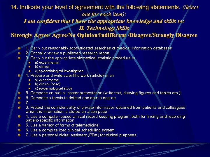14. Indicate your level of agreement with the following statements. (Select one for each
