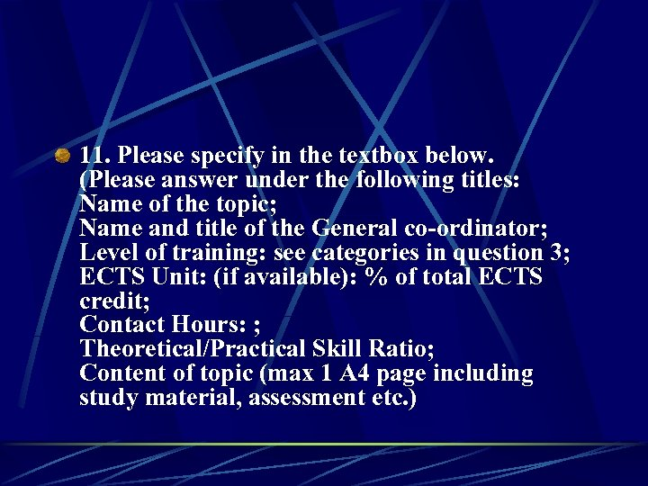 11. Please specify in the textbox below. (Please answer under the following titles: Name
