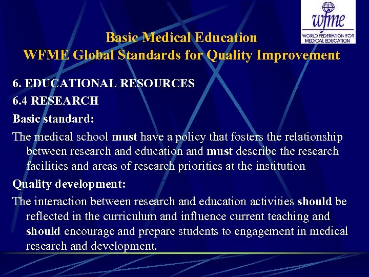 Basic Medical Education WFME Global Standards for Quality Improvement 6. EDUCATIONAL RESOURCES 6. 4