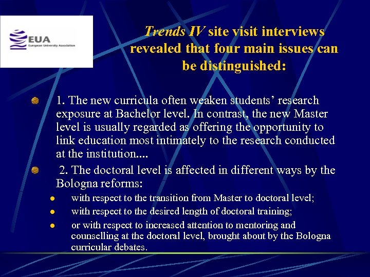 Trends IV site visit interviews revealed that four main issues can be distinguished: 1.