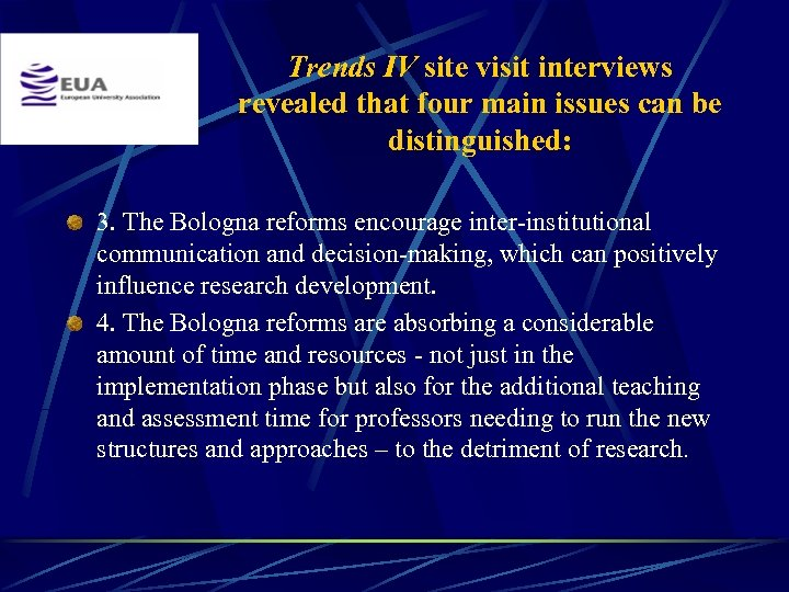 Trends IV site visit interviews revealed that four main issues can be distinguished: 3.