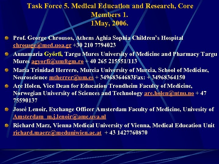 Task Force 5. Medical Education and Research, Core Members 1. 1 May, 2006.