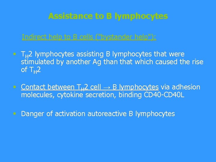 Assistance to B lymphocytes Indirect help to B cells (