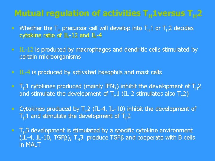 Mutual regulation of activities TH 1 versus TH 2 § Whether the TH precursor