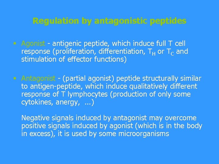 Regulation by antagonistic peptides § Agonist - antigenic peptide, which induce full T cell