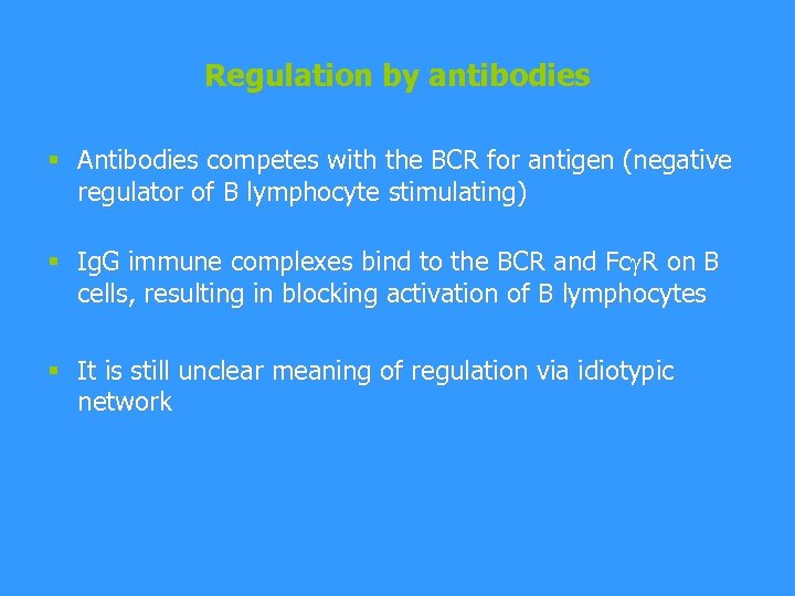 Regulation by antibodies § Antibodies competes with the BCR for antigen (negative regulator of