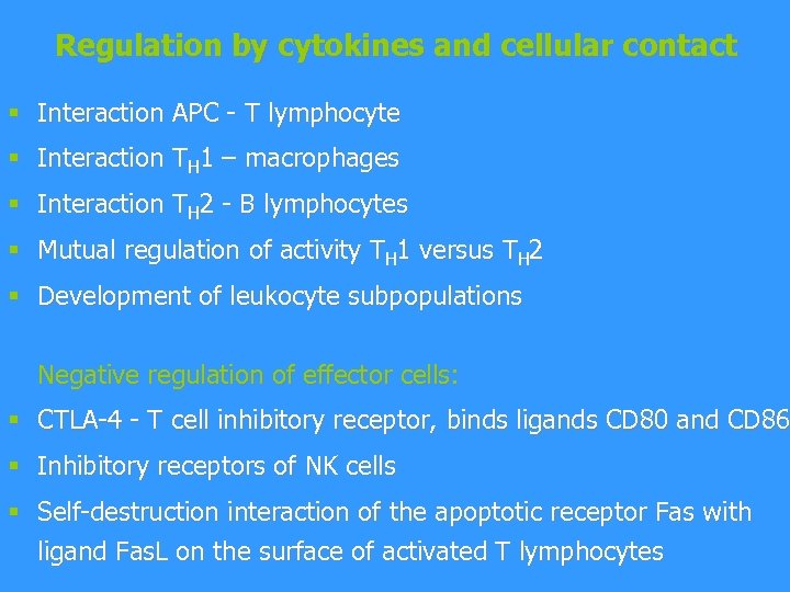 Regulation by cytokines and cellular contact § Interaction APC - T lymphocyte § Interaction