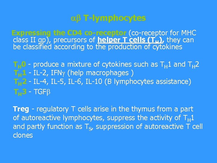 T-lymphocytes Expressing the CD 4 co-receptor (co-receptor for MHC class II gp), precursors