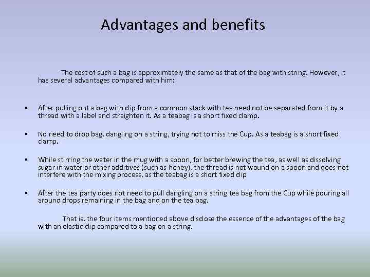 Advantages and benefits The cost of such a bag is approximately the same as
