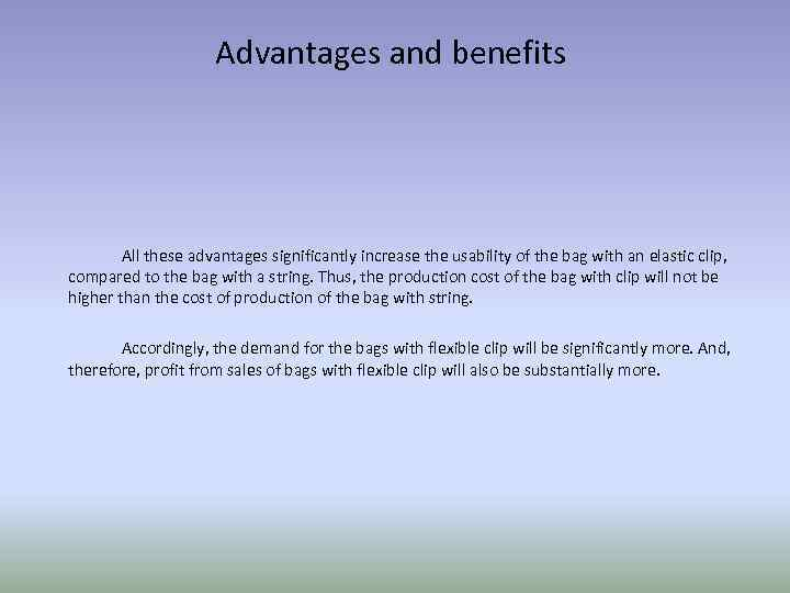 Advantages and benefits All these advantages significantly increase the usability of the bag with