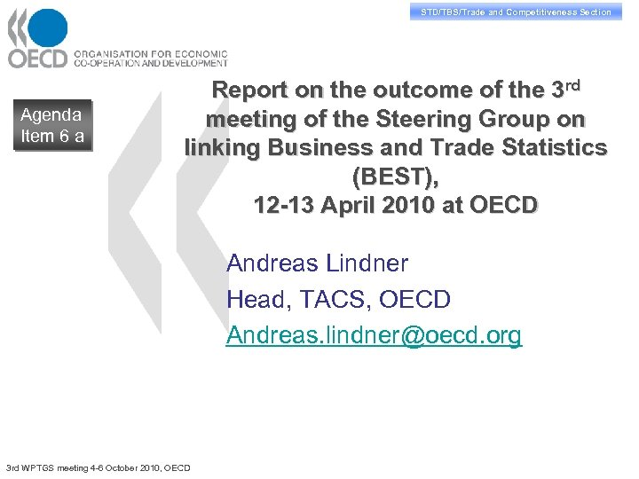 STD/TBS/Trade and Competitiveness Section Agenda Item 6 a Report on the outcome of the