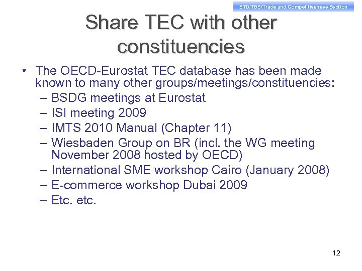 STD/TBS/Trade and Competitiveness Section Share TEC with other constituencies • The OECD-Eurostat TEC database