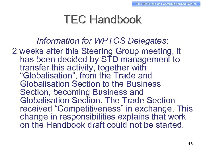 STD/TBS/Trade and Competitiveness Section TEC Handbook Information for WPTGS Delegates: 2 weeks after this