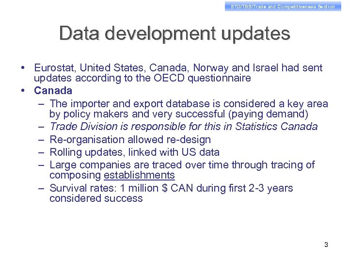 STD/TBS/Trade and Competitiveness Section Data development updates • Eurostat, United States, Canada, Norway and