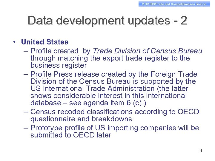 STD/TBS/Trade and Competitiveness Section Data development updates - 2 • United States – Profile