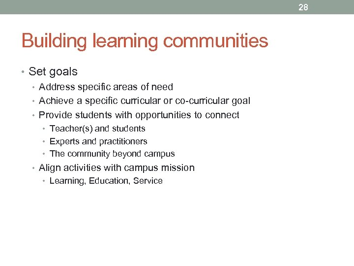 28 Building learning communities • Set goals • Address specific areas of need •
