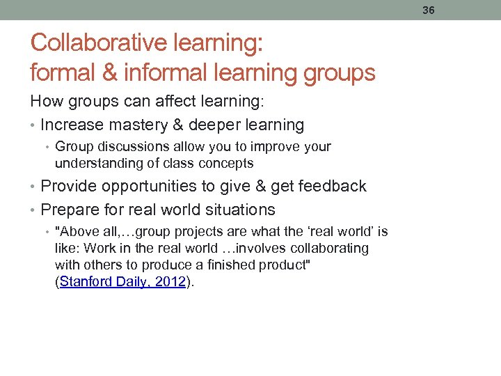 36 Collaborative learning: formal & informal learning groups How groups can affect learning: •