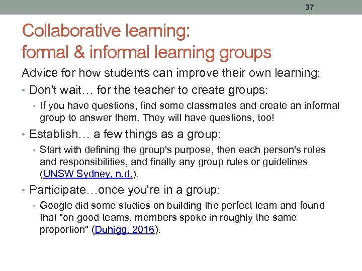 37 Collaborative learning: formal & informal learning groups Advice for how students can improve