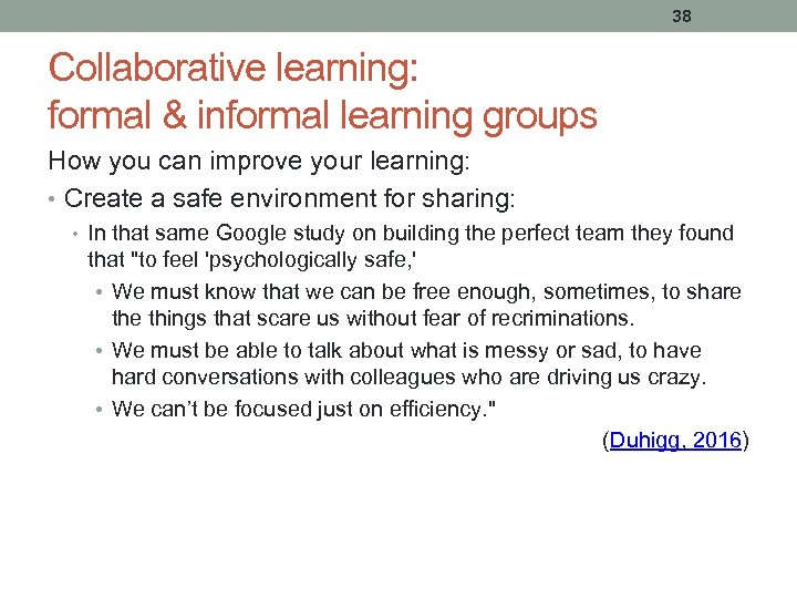 38 Collaborative learning: formal & informal learning groups How you can improve your learning: