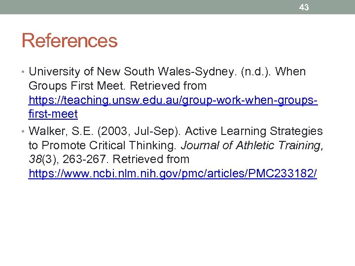 43 References • University of New South Wales-Sydney. (n. d. ). When Groups First