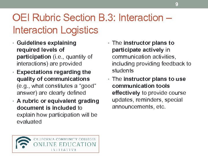 9 OEI Rubric Section B. 3: Interaction – Interaction Logistics • Guidelines explaining •