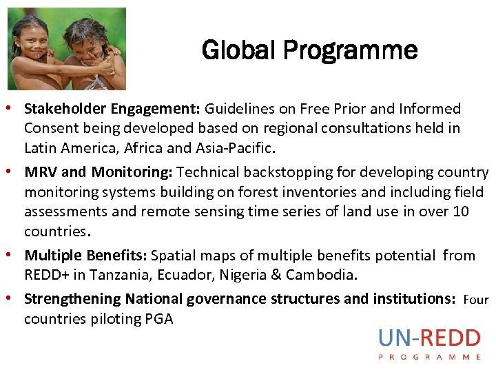 Global Programme • Stakeholder Engagement: Guidelines on Free Prior and Informed Consent being developed