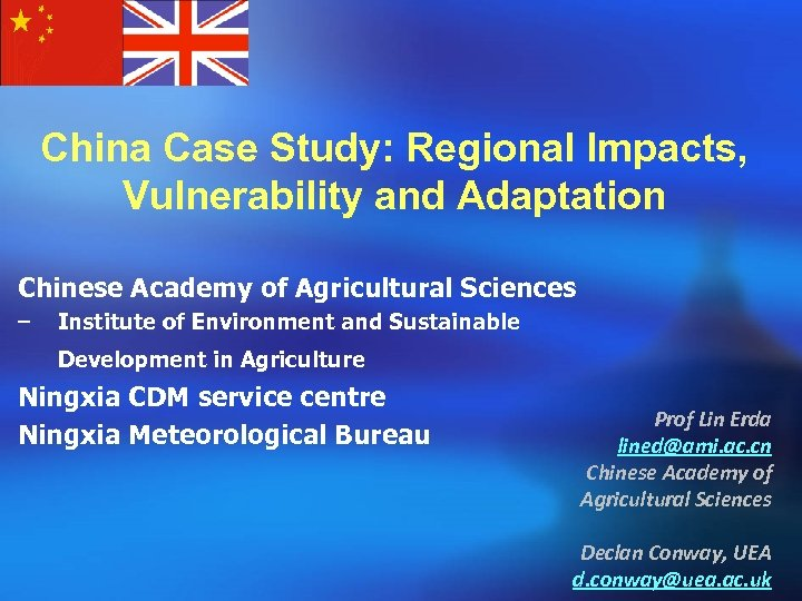 China Case Study: Regional Impacts, Vulnerability and Adaptation Chinese Academy of Agricultural Sciences –