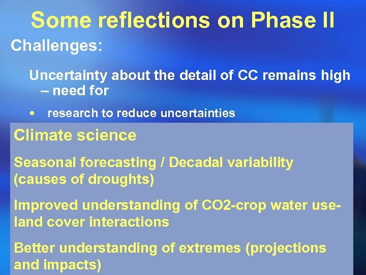 Some reflections on Phase II Challenges: Uncertainty about the detail of CC remains high