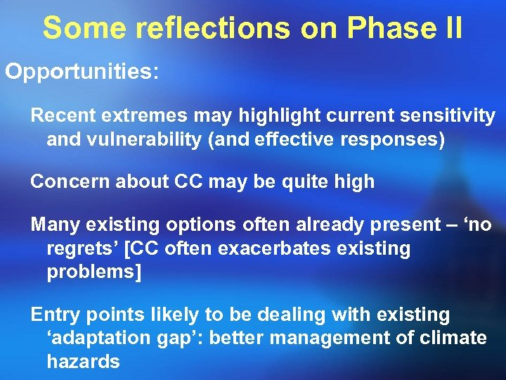 Some reflections on Phase II Opportunities: Recent extremes may highlight current sensitivity and vulnerability