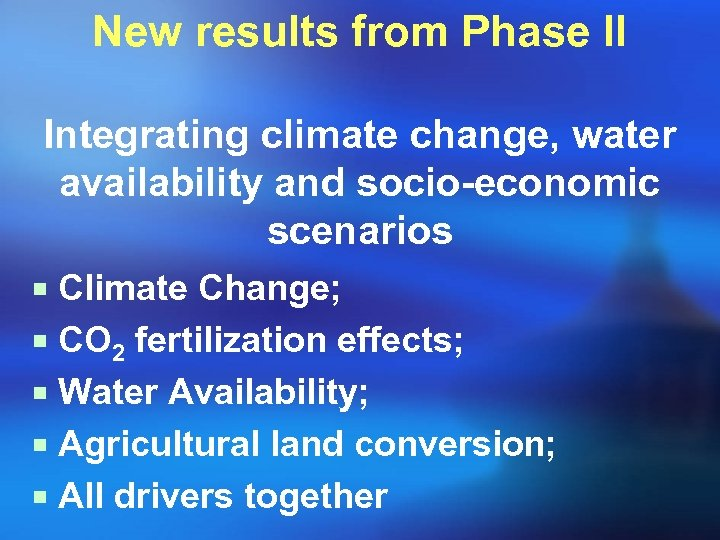 New results from Phase II Integrating climate change, water availability and socio-economic scenarios ¡