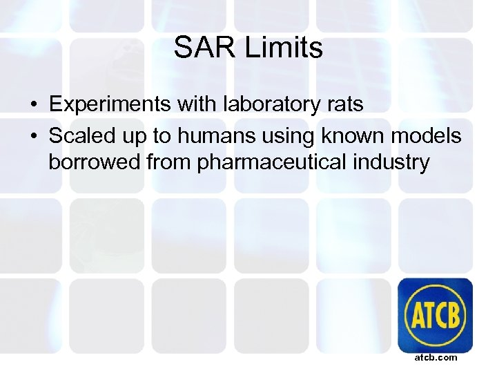 SAR Limits • Experiments with laboratory rats • Scaled up to humans using known