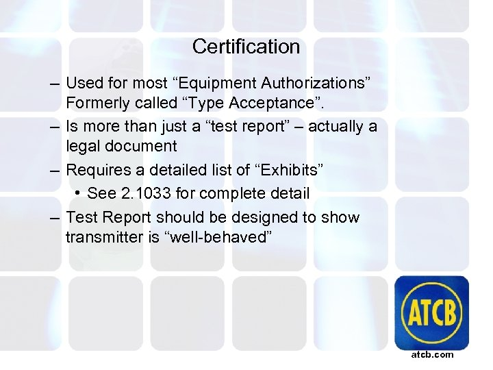 """Certification – Used for most """"Equipment Authorizations"""" Formerly called """"Type Acceptance"""". – Is more"""
