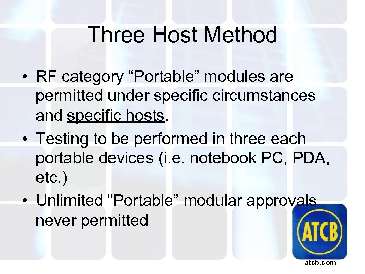 """Three Host Method • RF category """"Portable"""" modules are permitted under specific circumstances and"""