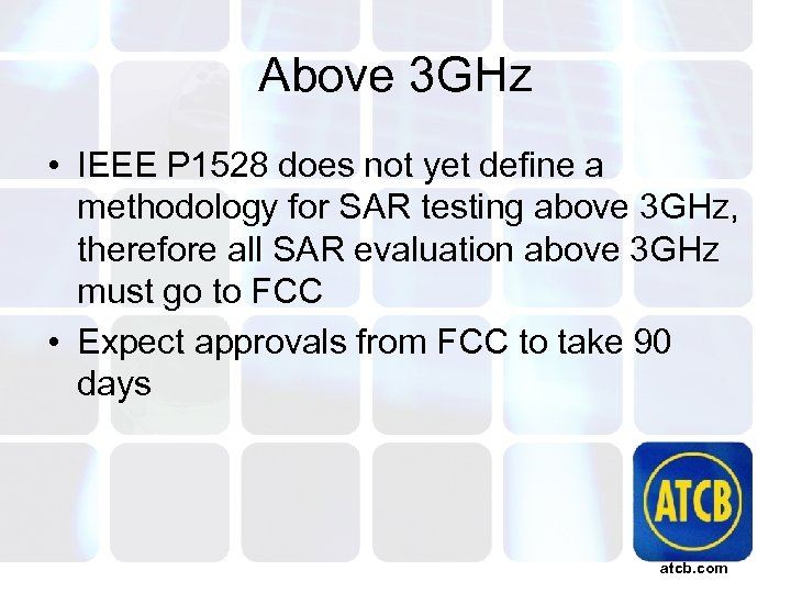 Above 3 GHz • IEEE P 1528 does not yet define a methodology for