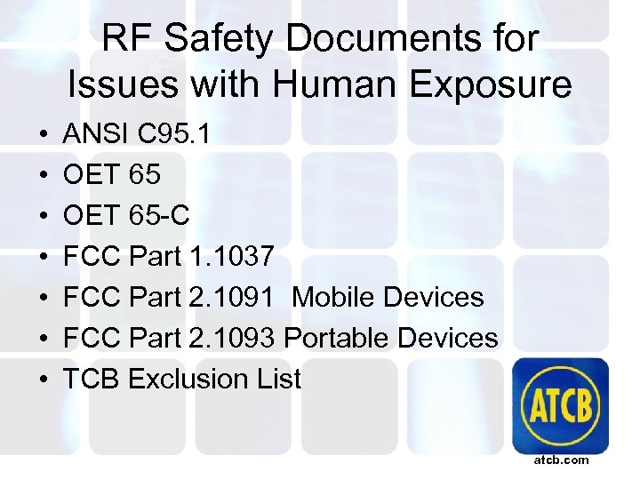 RF Safety Documents for Issues with Human Exposure • • ANSI C 95. 1