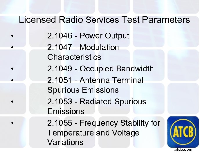 Licensed Radio Services Test Parameters • • • 2. 1046 - Power Output 2.