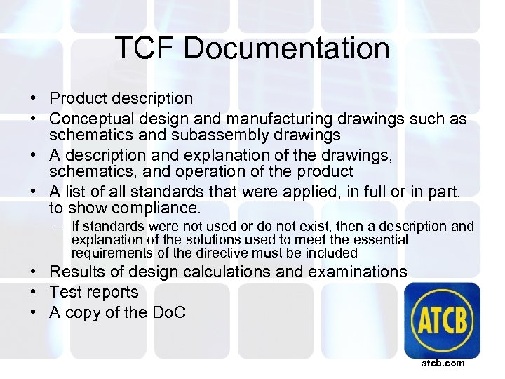 TCF Documentation • Product description • Conceptual design and manufacturing drawings such as schematics