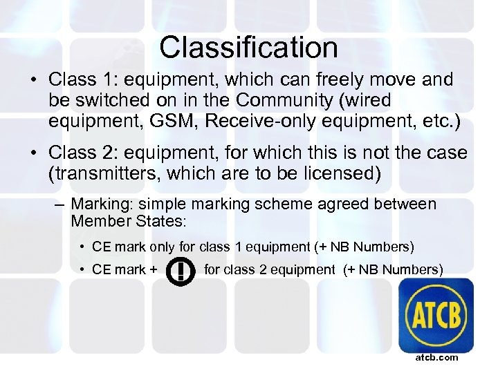 Classification • Class 1: equipment, which can freely move and be switched on in