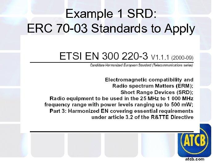 Example 1 SRD: ERC 70 -03 Standards to Apply atcb. com