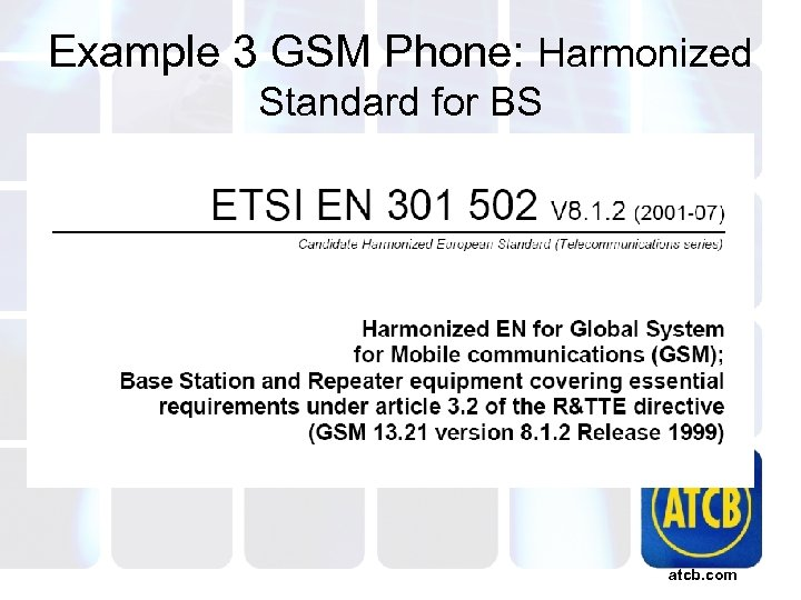 Example 3 GSM Phone: Harmonized Standard for BS atcb. com