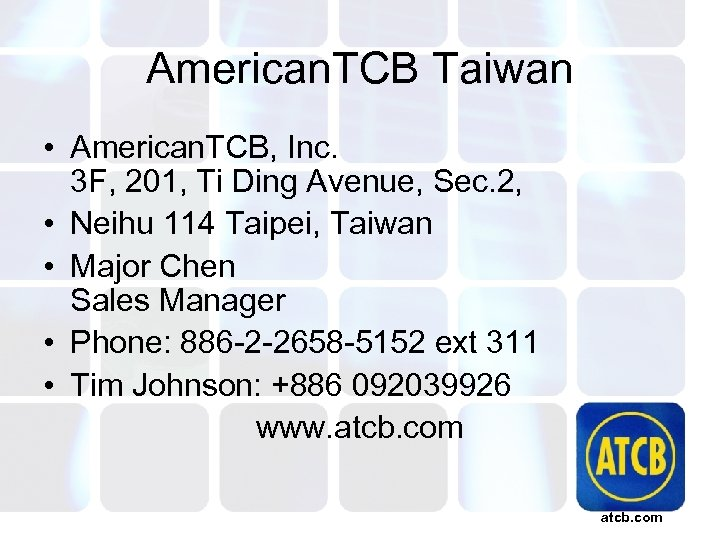 American. TCB Taiwan • American. TCB, Inc. 3 F, 201, Ti Ding Avenue, Sec.