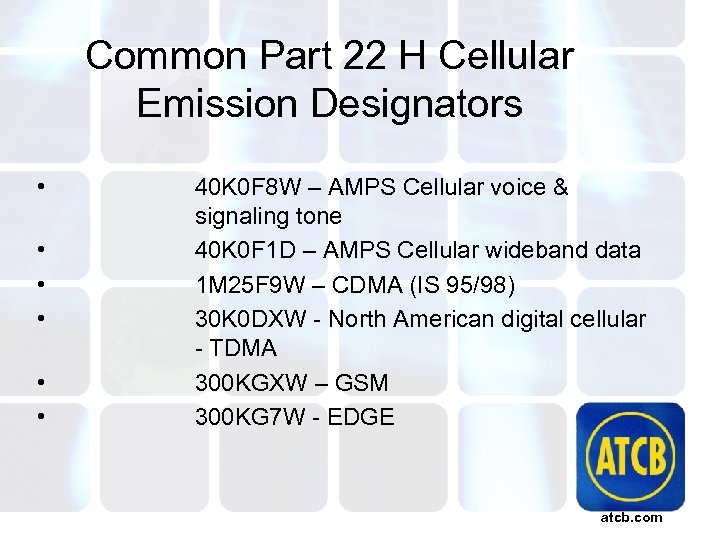 Common Part 22 H Cellular Emission Designators • • • 40 K 0 F