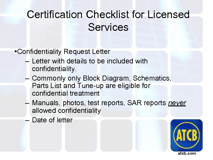 Certification Checklist for Licensed Services • Confidentiality Request Letter – Letter with details to
