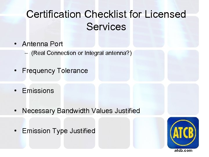 Certification Checklist for Licensed Services • Antenna Port – (Real Connection or Integral antenna?