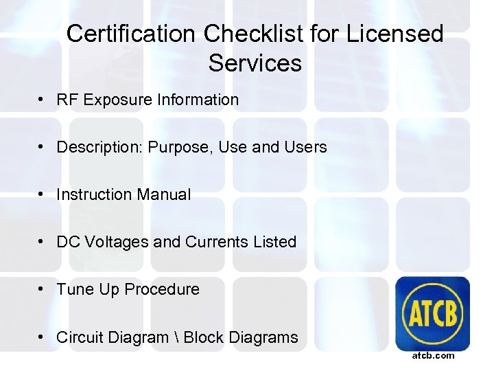 Certification Checklist for Licensed Services • RF Exposure Information • Description: Purpose, Use and