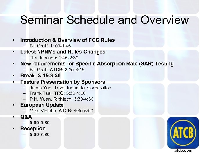 Seminar Schedule and Overview • Introduction & Overview of FCC Rules – Bill Graff:
