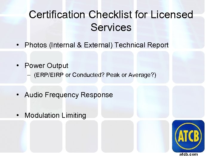Certification Checklist for Licensed Services • Photos (Internal & External) Technical Report • Power