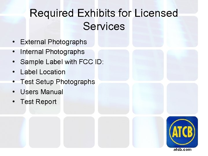 Required Exhibits for Licensed Services • • External Photographs Internal Photographs Sample Label with
