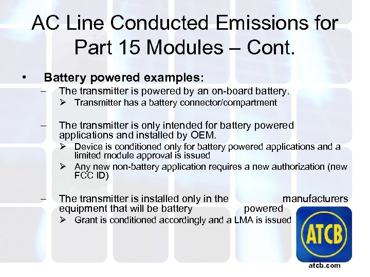 AC Line Conducted Emissions for Part 15 Modules – Cont. • Battery powered examples: